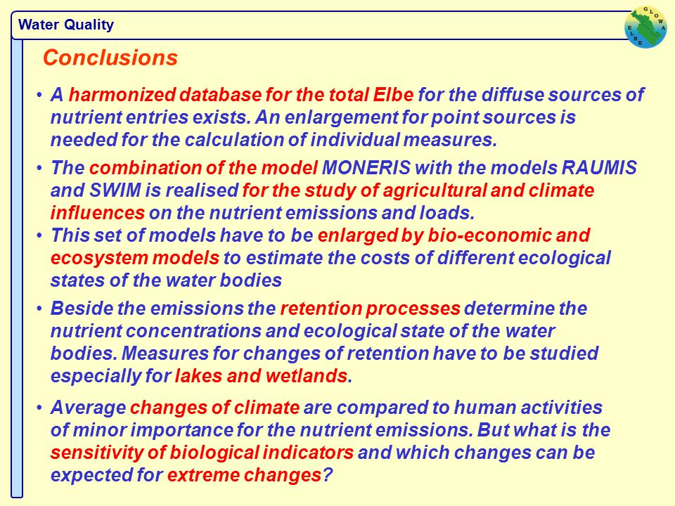 Water Quality Conclusions A harmonized database for the total Elbe for the diffuse sources of nutrient entries exists.