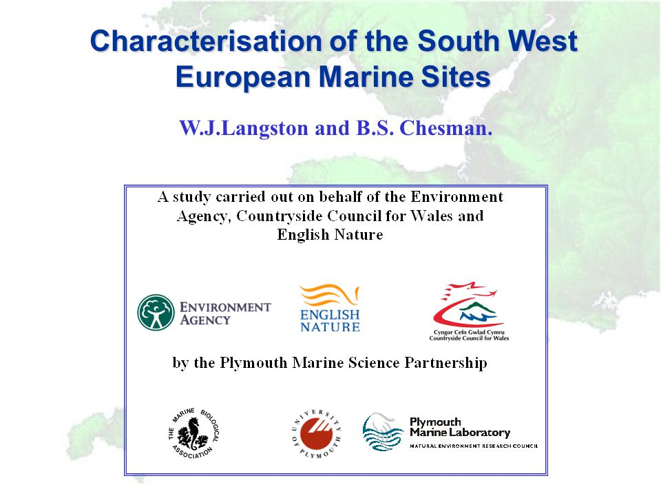 Characterisation of the South West European Marine Sites W.J.Langston and B.S. Chesman.