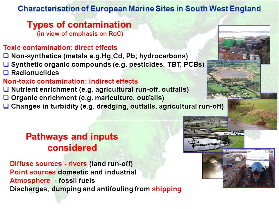 Nutrients – nitrogen and phosphorus species  Nutrient enrichment of inland and tidal waters considered by the European Environment Agency to be one of the most important water quality issues facing Europe (FWR, 1998)  Also one of the key issues to emerge from the SW EMS characterisation project (effects/potential effects to the integrity of the sites)  N and P not on priority lists (except ammonia - potentially toxic)  No statutory standards for N and P in estuarine and marine waters - number of 'guideline values' established/proposed, e.g EU, USEPA, Nixon et al., which can indicate poor water quality and represent benchmarks against which we have drawn comparisons