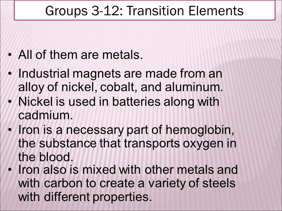 Uses of Transition Elements Transition Elements Groups 3-12: Transition Elements Chromium's name comes from the Greek word for color, chrome.