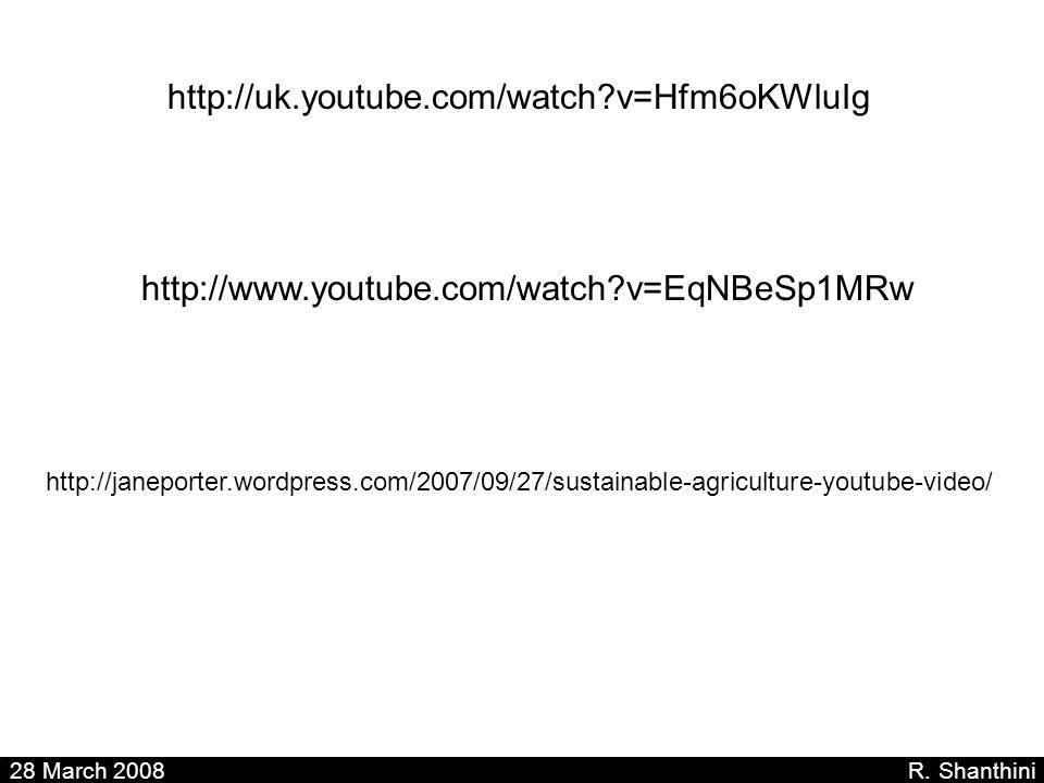 http://uk.youtube.com/watch?v=Hfm6oKWluIg 28 March 2008 R. Shanthini http://www.youtube.com/watch?v=EqNBeSp1MRw http://janeporter.wordpress.com/2007/0