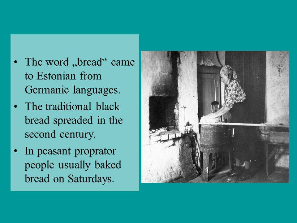 "The word ""bread came to Estonian from Germanic languages."