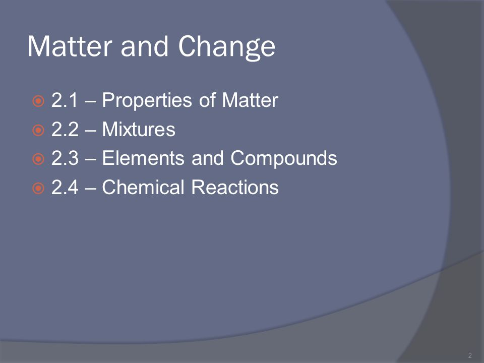 Chemical Changes  produces matter with a different composition than the original matter  Evidence of a change Energy Transfer Color Change Production of gas Production of a precipitate 23