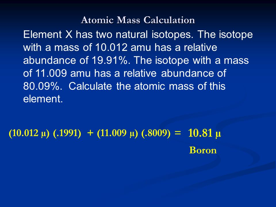 Atomic Mass Calculation Element X has two natural isotopes.