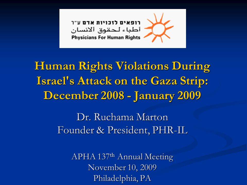Human Rights Violations During Israel s Attack on the Gaza Strip: December 2008 - January 2009 Dr.