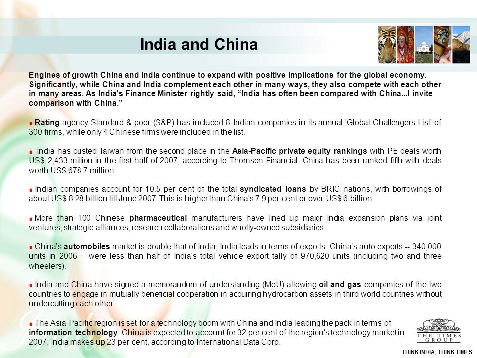 India and China Engines of growth China and India continue to expand with positive implications for the global economy. Significantly, while China and
