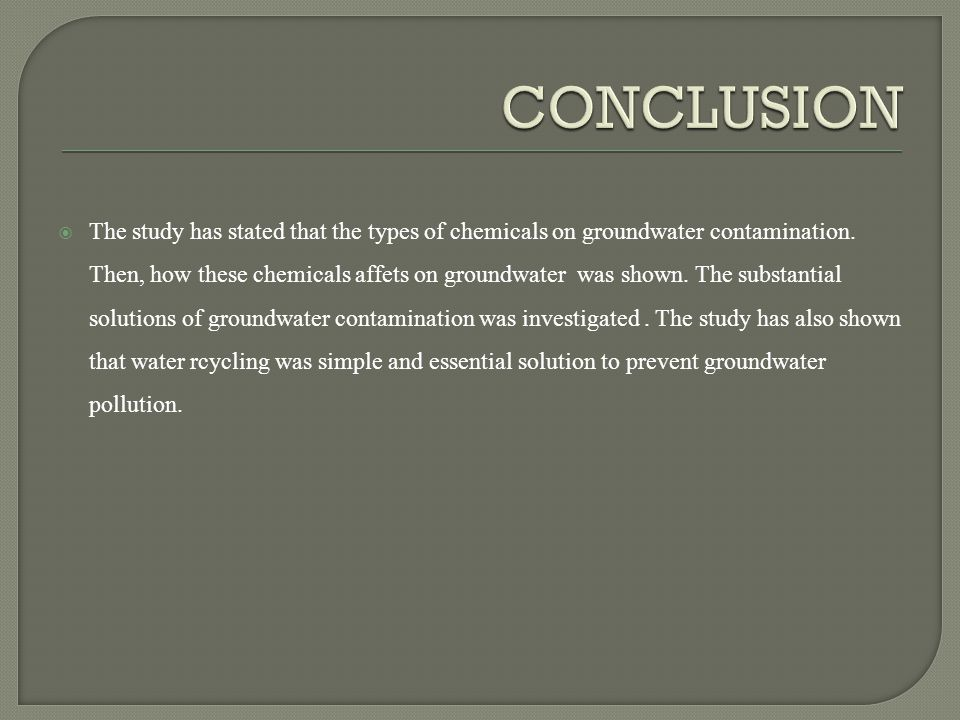  The study has stated that the types of chemicals on groundwater contamination.