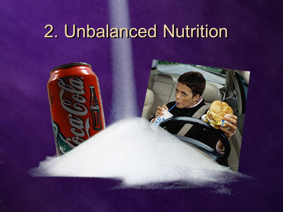 2. Unbalanced Nutrition