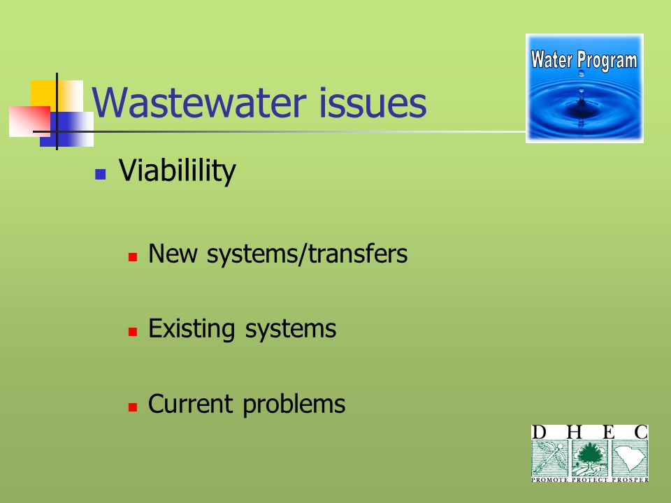 Wastewater issues Viabilility New systems/transfers Existing systems Current problems
