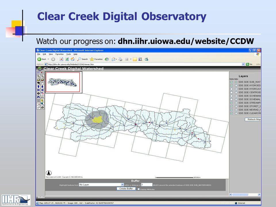 Watch our progress on: dhn.iihr.uiowa.edu/website/CCDW Clear Creek Digital Observatory