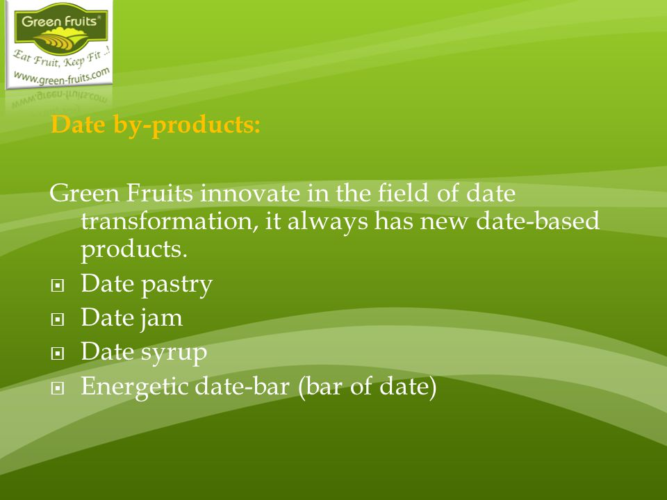Date by-products: Green Fruits innovate in the field of date transformation, it always has new date-based products.