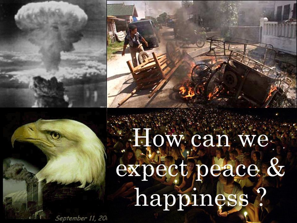 How can we expect peace & happiness
