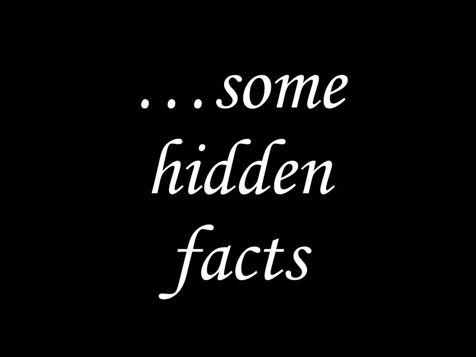 …some hidden facts