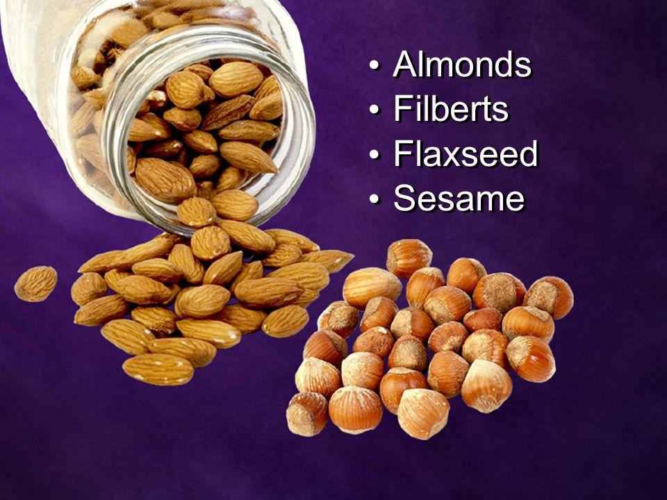 Almonds Filberts Flaxseed Sesame Almonds Filberts Flaxseed Sesame