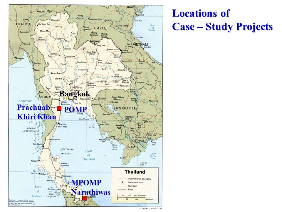 Locations of Case – Study Projects MPOMP Narathiwas Prachuab Khiri Khan POMP Bangkok