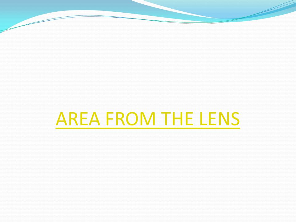 AREA FROM THE LENS