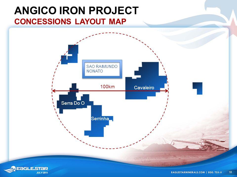 JULY 2011 ANGICO IRON PROJECT CONCESSIONS LAYOUT MAP SAO RAIMUNDO NONATO Serrinha Cavaleiro Serra Do O 100km 18