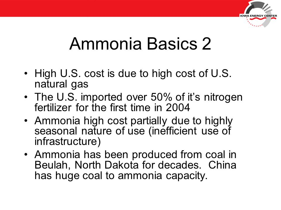 Ammonia Basics 2 High U.S. cost is due to high cost of U.S.