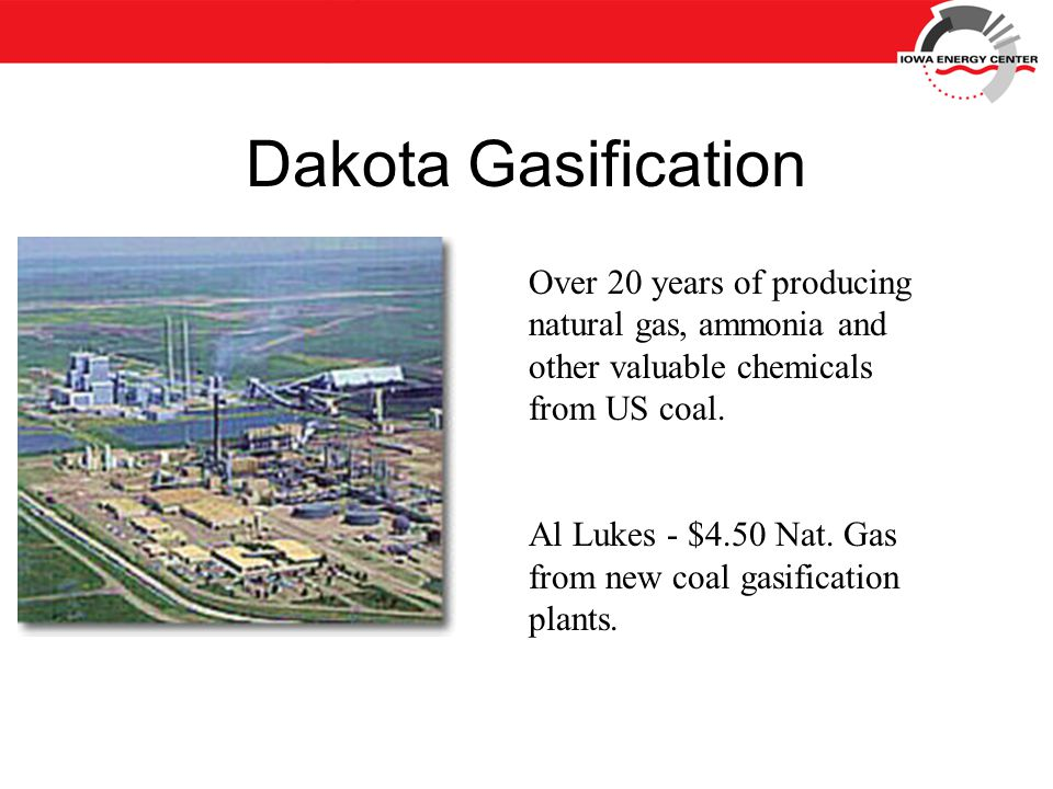 Dakota Gasification Over 20 years of producing natural gas, ammonia and other valuable chemicals from US coal.