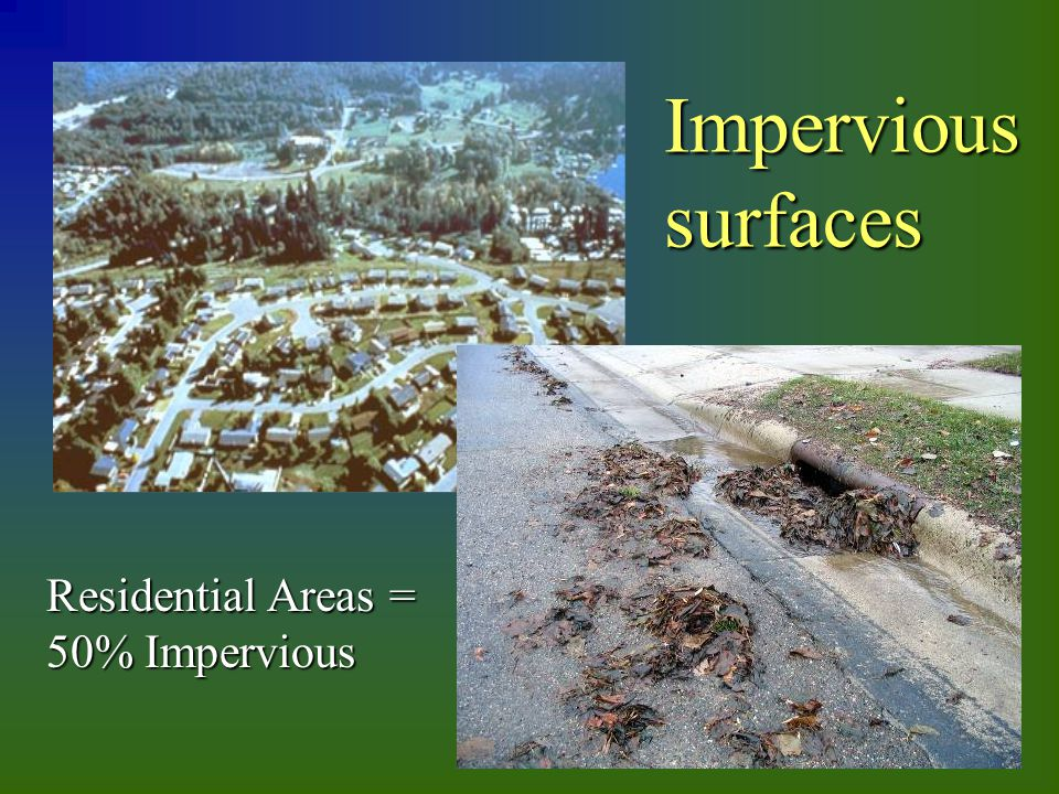 Impervious surfaces Residential Areas = 50% Impervious