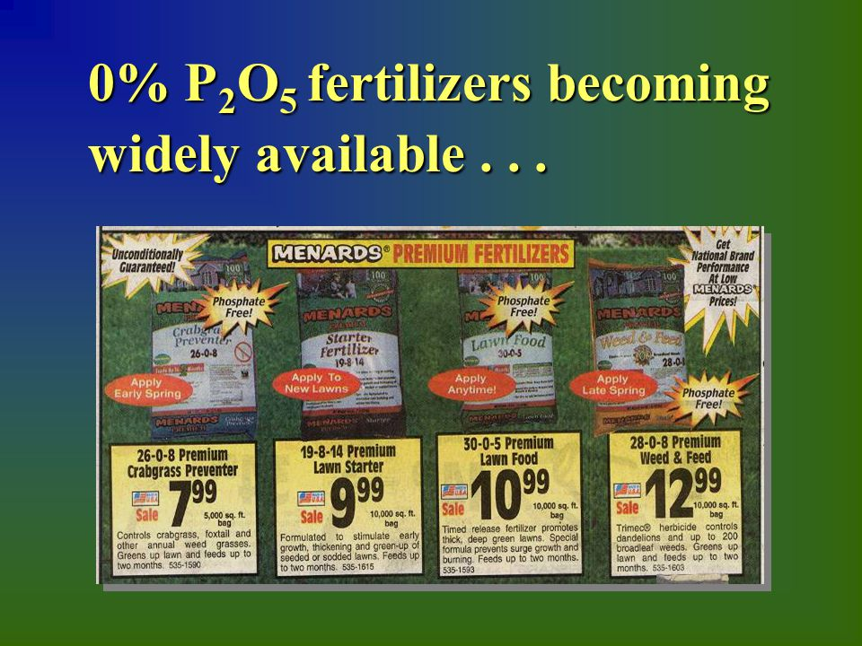 0% P 2 O 5 fertilizers becoming widely available...