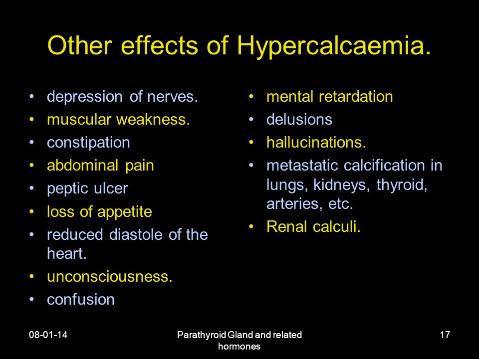 08-01-14Parathyroid Gland and related hormones 17 Other effects of Hypercalcaemia.