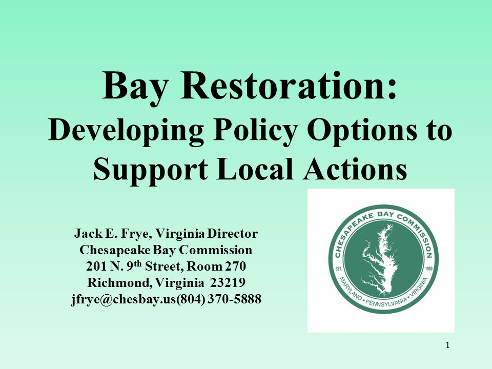 1 Bay Restoration: Developing Policy Options to Support Local Actions Jack E.