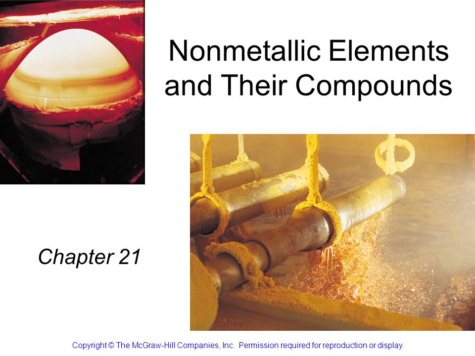 Nonmetallic Elements and Their Compounds Chapter 21 Copyright © The McGraw-Hill Companies, Inc.
