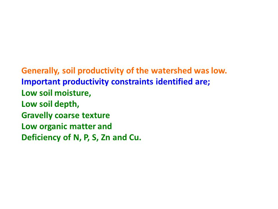 Generally, soil productivity of the watershed was low. Important productivity constraints identified are; Low soil moisture, Low soil depth, Gravelly