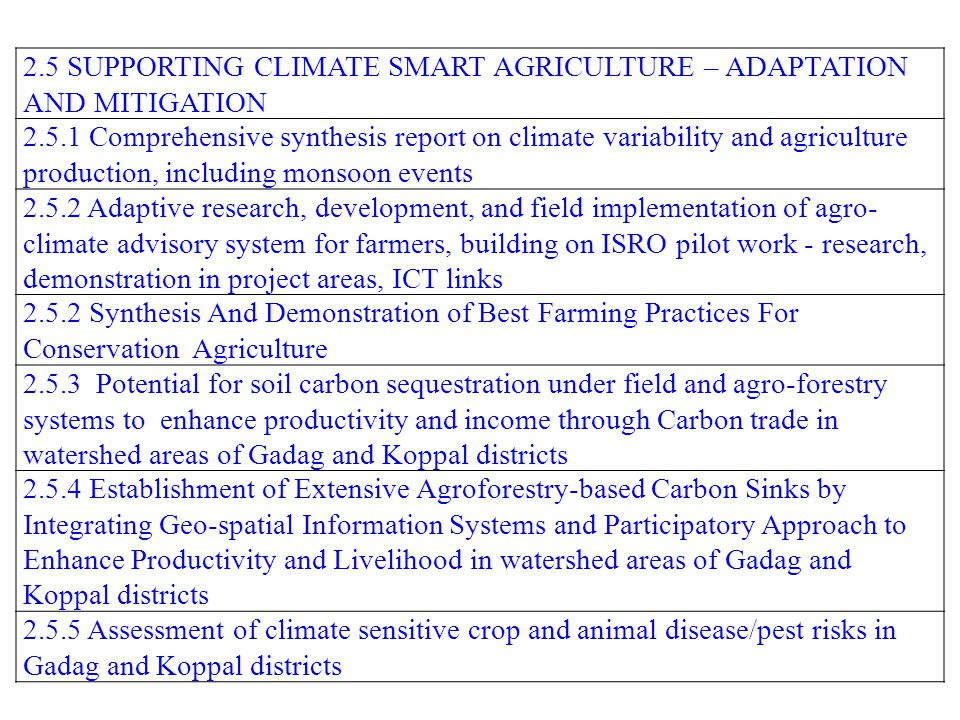 2.5 SUPPORTING CLIMATE SMART AGRICULTURE – ADAPTATION AND MITIGATION 2.5.1 Comprehensive synthesis report on climate variability and agriculture produ