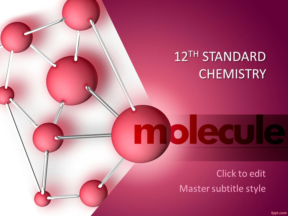 12 TH STANDARD CHEMISTRY Click to edit Master subtitle style