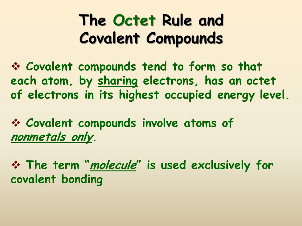 CA Standards  Students know atoms combine to form molecules by sharing electrons to form covalent or metallic bonds or by exchanging electrons to for