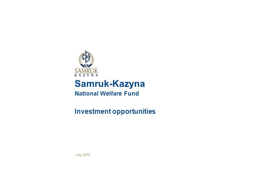 Samruk-Kazyna National Welfare Fund Investment opportunities July 2010