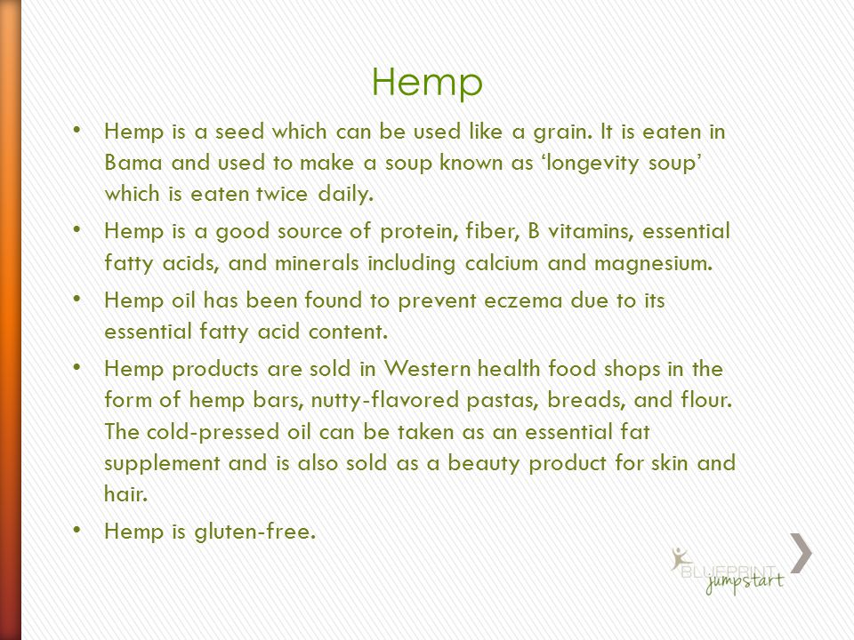 Hemp is a seed which can be used like a grain.