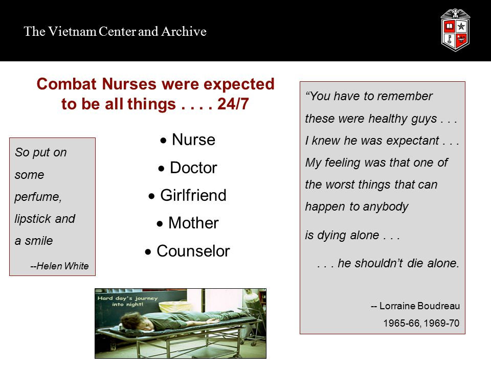 The Vietnam Center and Archive Combat Nurses were expected to be all things....