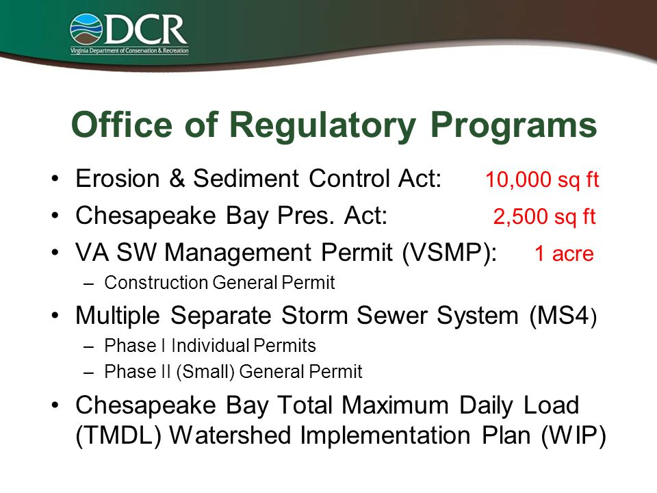 Reorganization Summer 2011 Soil and Water and Chesapeake Bay Local Assistance combined to form Division of Stormwater Management –Office of Regulatory Programs –Office of Conservation and Restoration –Regional Offices
