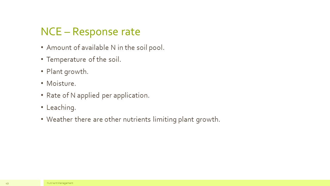 NCE – Response rate Amount of available N in the soil pool.