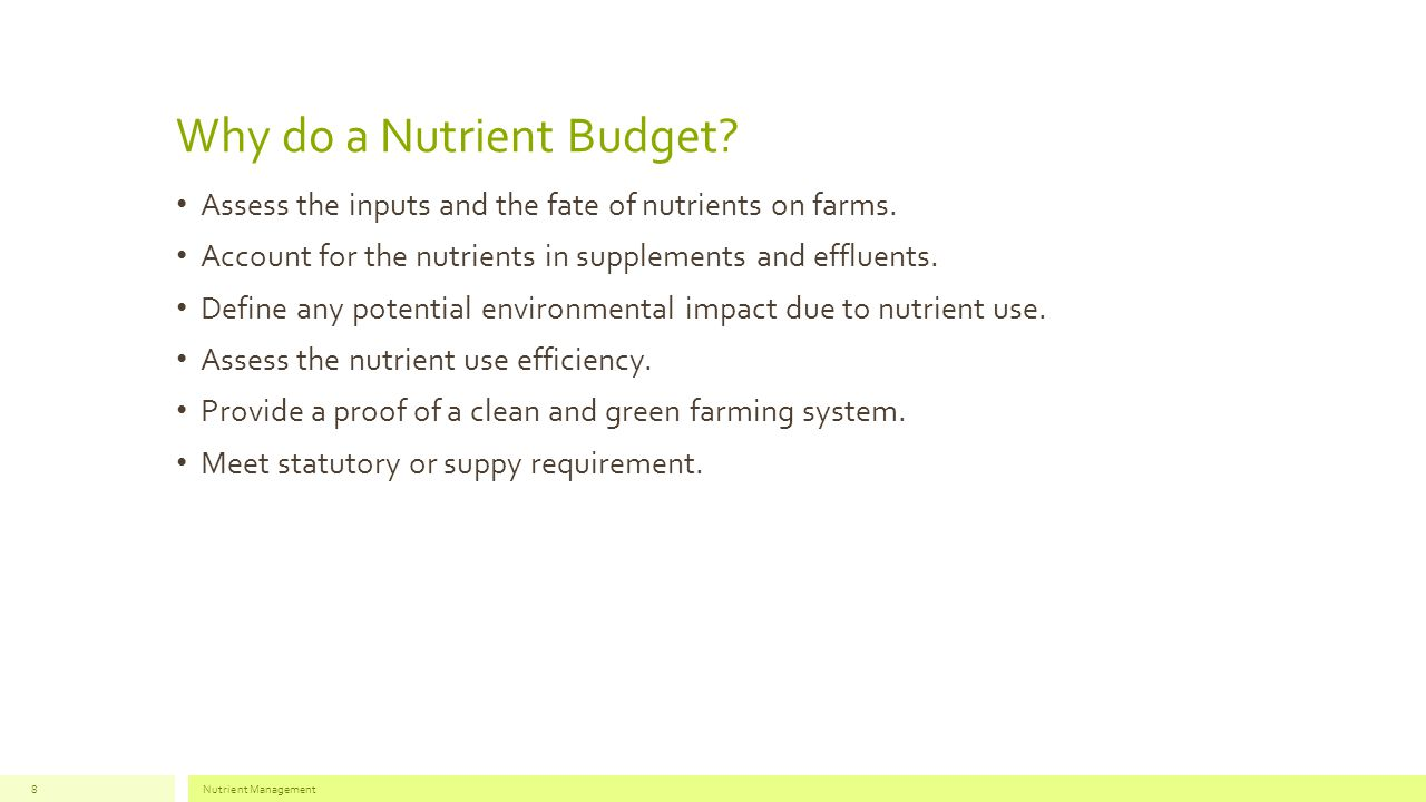 Why do a Nutrient Budget.Assess the inputs and the fate of nutrients on farms.