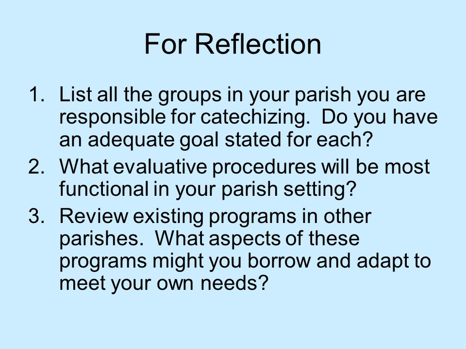 For Reflection 1.List all the groups in your parish you are responsible for catechizing.