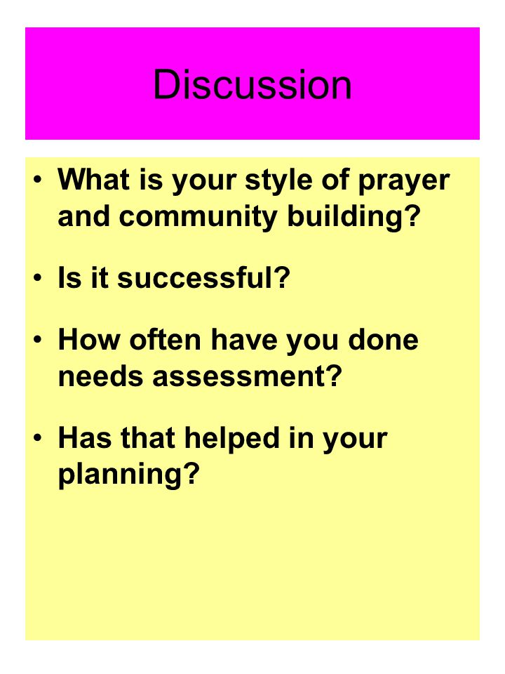 Discussion What is your style of prayer and community building.