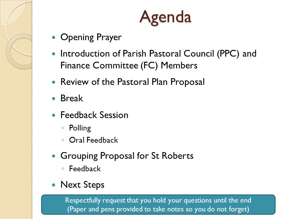 Agenda Opening Prayer Introduction of Parish Pastoral Council (PPC) and Finance Committee (FC) Members Review of the Pastoral Plan Proposal Break Feed