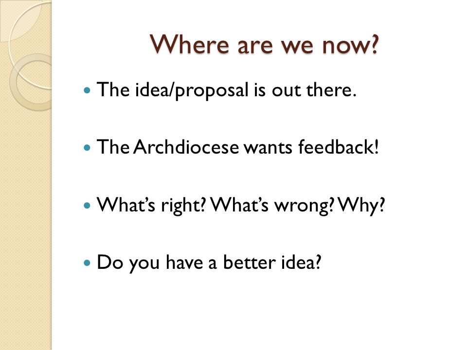 Where are we now. The idea/proposal is out there.