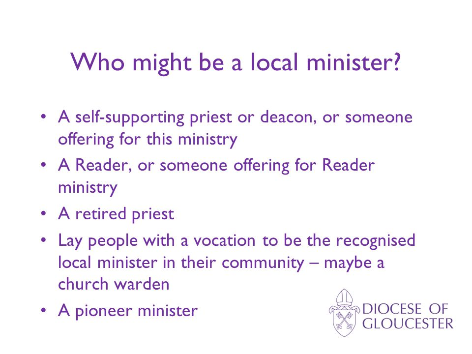 Who might be a local minister.