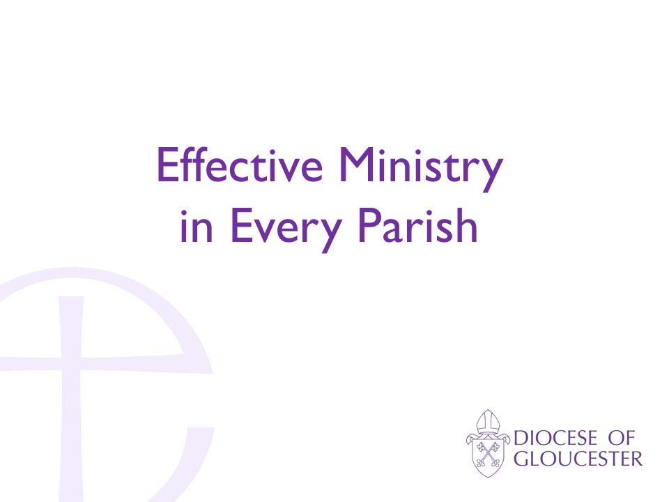 Effective Ministry in Every Parish