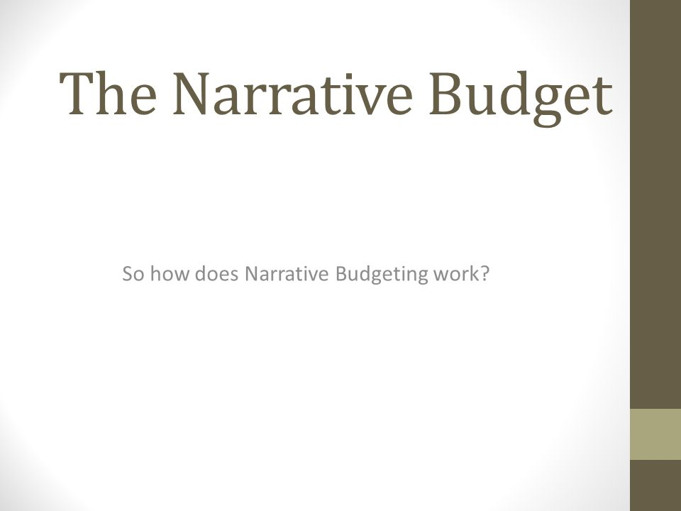The Narrative Budget So how does Narrative Budgeting work