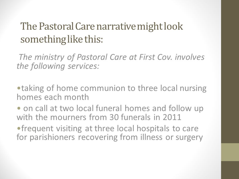 The Pastoral Care narrative might look something like this: The ministry of Pastoral Care at First Cov.