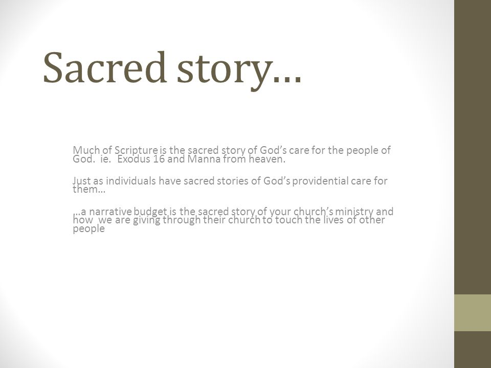 Sacred story… Much of Scripture is the sacred story of God's care for the people of God.