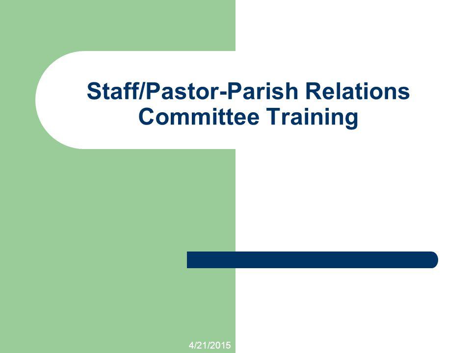 4/21/2015 Staff/Pastor-Parish Relations Committee Training