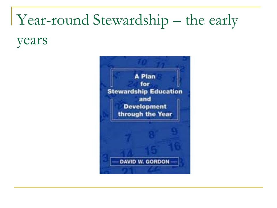 Year-round Stewardship – the early years