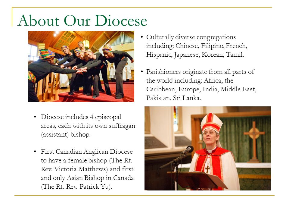 About Our Diocese Culturally diverse congregations including: Chinese, Filipino, French, Hispanic, Japanese, Korean, Tamil.